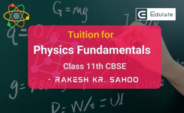 Tuition For Physics-Fundamentals-Class-11th-CBSE