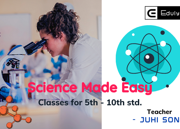Science Made Easy : Classes for 5th- 10th standard