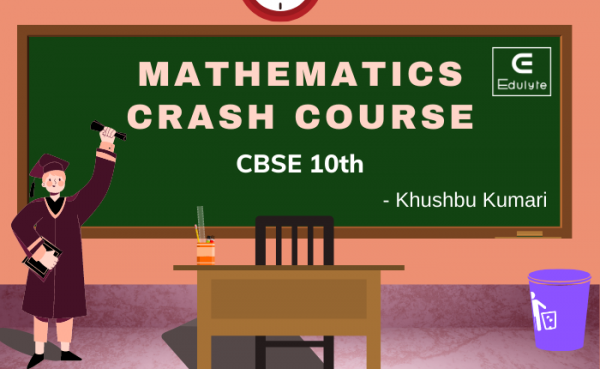 Maths Crash Course : Classes for CBSE and ICSE 10th std.